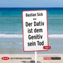 Sick, Bastian Der Dativ ist dem Genitiv sein Tod - Folge 5