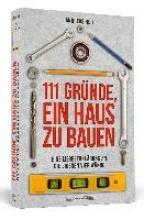 Heil, Andreas 111 Gründe, ein Haus zu bauen