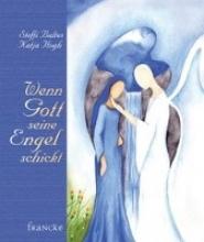 Baltes, Steffi Wenn Gott seine Engel schickt