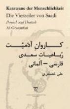 Ghazanfari, Ali Karawane der Menschlichkeit. Die Vierzeiler von Saadi in Persisch und Deutsch