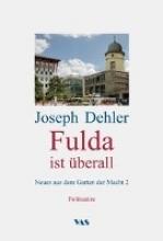 Dehler, Joseph Fulda ist überall