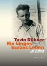 Rübner, Tuvia Ein langes kurzes Leben