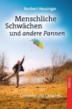 Heusinger, Norbert Menschliche Schwächen und andere Pannen