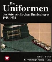 Urrisk, Rolf M. Die Fahrzeuge, Flugzeuge, Uniformen und Waffen des österreichischen Bundesheeres von 1918 - heute
