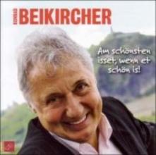 Beikircher, Konrad Am schnsten isset, wenn et schn is!