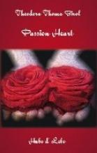 Thoma Birol, Theodora Passion Heart