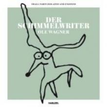 Wagner, Ole Der Schimmelwriter