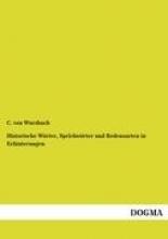 von Wurzbach, C. Historische Wörter, Sprichwörter und Redensarten in Erläuterungen