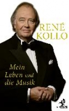 Kollo, René Mein Leben und die Musik