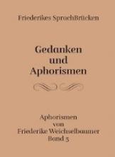 Weichselbaumer, Friederike Friederikes SprachBr�cken 05. Gedanken und Aphorismen