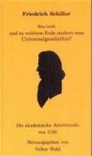 Schiller, Friedrich von Was heisst und zu welchem Ende studiert man Universalgeschichte?