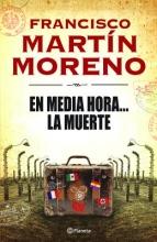 Moreno, Francisco Martin En media hora... la muerte In Half an Hour... Death