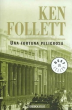Follett, Ken Una Fortuna Peligrosa