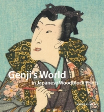 Andreas  Marks Genji`s World in Japanese Woodblock Prints