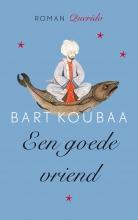 Bart  Koubaa Een goede vriend