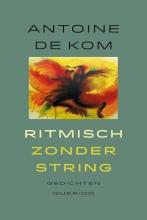 Antoine de Kom Ritmisch zonder string