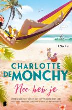Charlotte de Monchy , Nee heb je