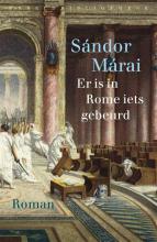 Sándor  Márai Er is in Rome iets gebeurd