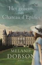 Melanie  Dobson Het geheim van Chateau d´Epines