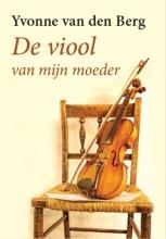Yvonne van den Berg De viool van mijn moeder - grote letter uitgave