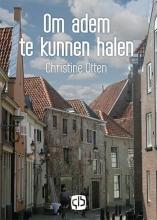 Christine  Otten Om adem te kunnen halen - grote letter uitgave