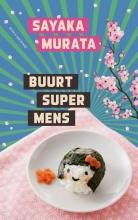 Sayaka  Murata Buurtsupermens