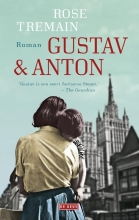 Rose  Tremain Gustav & Anton