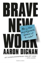 Aaron  Dignan Brave New Work