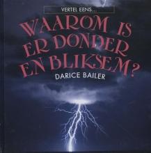 Darice  Bailer Waarom is er donder en bliksem?
