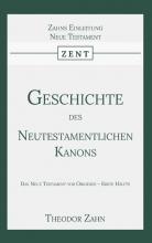 Theodor Zahn , Geschichte des Neutestamentlichen Kanons 1