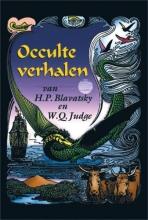 H.P.  Blavatsky, W.Q.  Judge Occulte verhalen van H.P. Blavatsky & W.Q. Judge