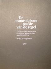 Jean Baudrillard Dick Kleinlugtenbelt, De onnavolgbare passie van de regel