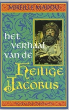 Mireille  Madou Santiago de Compostela-bibliotheek Het verhaal van de heilige Jacobus