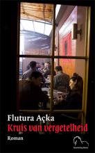 Flutura Açka , Kruis van vergetelheid