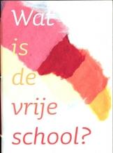 Jet Nijhuis , Wat is de vrijeschool?
