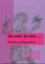 Netty van Kaathoven Op reis! En dan: Verhalen voor theaterlezen