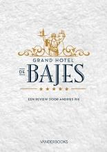 Andries Bik , Grand Hotel de Bajes