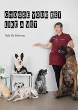 Nele De Schryver , Choose your pet like a vet