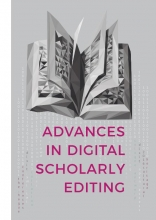 Dirk van Hulle Anna-Maria Sichani  Elena Spadini, Advances in Digital Scholarly Editing