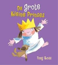 Tony  Ross De Kleine Prinses - De grote Kleine Prinses