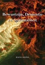 Hans Siepel , Bewustzijn, dementie en spiritualiteit