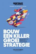 Alex van der Hulst , Bouw een Killer Groeistrategie