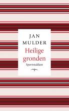 Jan  Mulder , Heilige gronden