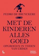 Pedro de Bruyckere , Met de kinderen alles goed