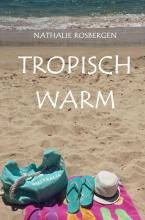 Nathalie Rosbergen , Tropisch warm