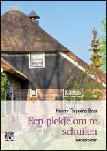 Henny  Thijssing-Boer Een plekje om te schuilen - grote letter uitgave