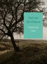 Aad Van der Klaauw , Neem mij mee