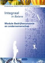 Ton  Bielderman, Theo  Spierenburg, Sarina van Vlimmeren, Tom van Vlimmeren Integraal in balans onderbouw havo/vwo Bedrijfseconomie en ondernemerschap Leeropgavenboek