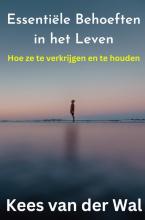 Kees Van der Wal , Essentiële behoeften in het leven