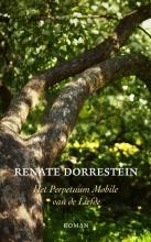 Renate  Dorrestein Het perpetuum mobile van de liefde